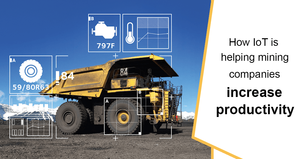 How IoT is helping mining companies increase productivity