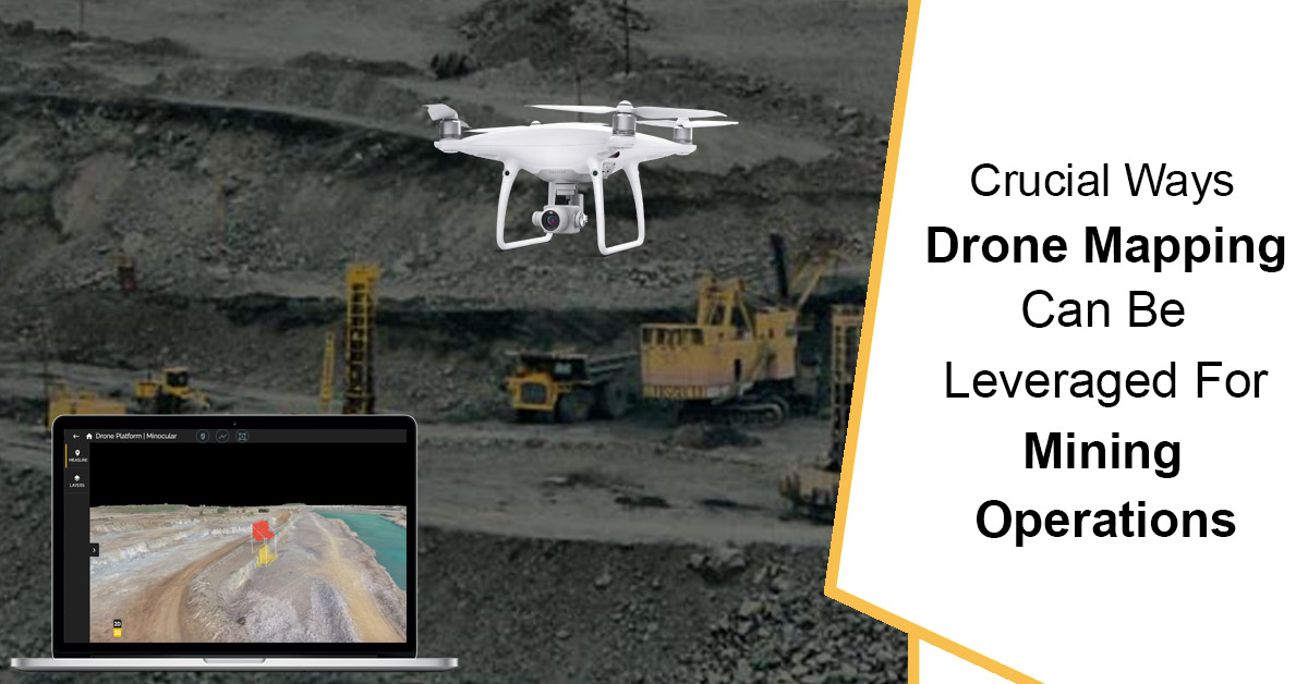 Crucial Ways Drone Mapping Can Be Leveraged For Mining Operations Minocular India Survey
